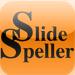 Slide Speller